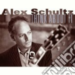 Think about it cd musicale di Schultz Alex