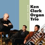 Mutual respect cd musicale di Ken clark organ trio