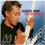 JUST BETWEEN US cd musicale di SPADY CLARENCE