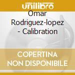 CALIBRATION cd musicale di Omar Rodriguez
