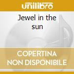 Jewel in the sun cd musicale di Diane Arkenstone