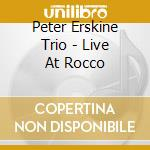 Live at rocco cd musicale di Peter Erskine