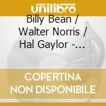 Billy Bean/Walter Norris/H.Caylor - Rediscovered cd musicale di Billy bean/walter norris/h.cay