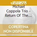 Michael Coppola Trio - Return Of The Hydra cd musicale di Michael coppola trio