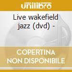 Live wakefield jazz (dvd) - cd musicale di John pisano & adrian ingram