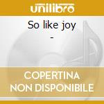 So like joy - cd musicale di Mosser Jonell