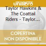 And the coattail cd musicale di Tatylor Hawkins