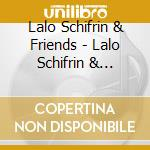 LALO SCHIFRIN & FRIENDS cd musicale di Lalo Schifrin