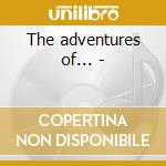 The adventures of... - cd musicale di Bread & butter