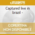 Captured live in brazil - cd musicale di People Indigenous