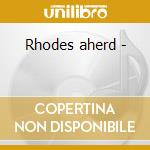 Rhodes aherd - cd musicale di Cary Maac
