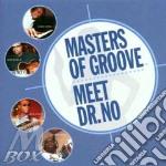 Masters Of Groove - Meet Dr. No cd musicale di ARTISTI VARI