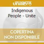 Unite - cd musicale di People Indigenous