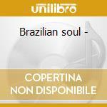 Brazilian soul - cd musicale di Gandleman Leo