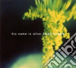 LAST NIGHT cd musicale di HIS NAME IS ALIVE