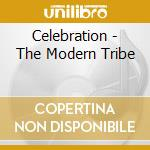 CD - CELEBRATION - THE MODERN TRIBE cd musicale di CELEBRATION