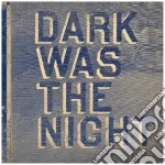 DARK WAS THE NIGHT - RED HOT COMPILATION cd musicale di ARTISTI VARI