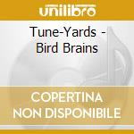 BIRD BRAINS                               cd musicale di Yards Tune