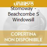 Beachcombe s windowsill cd musicale di STORNOWAY