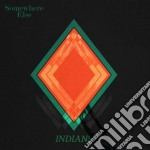 Somewhere else cd musicale di Indians