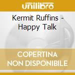 Happy talk cd musicale di Kermit Ruffins