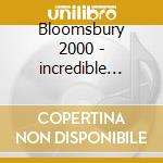 Bloomsbury 2000 - incredible string b. cd musicale