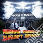 Massiv In Mensch - Niemand Weiss Was Die Zukunft cd musicale di MASSIV IN MENSCH