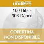 100 hit 90's dance cd musicale di Artisti Vari