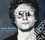 Wake up and dream cd musicale di James Maddock