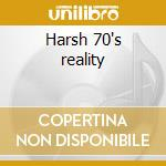 Harsh 70's reality cd musicale di C Dead