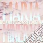 Maria Minerva - Will Happiness Find Me? cd musicale di Maria Minerva