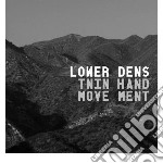 Twin-hand movement cd musicale di Dens Lower