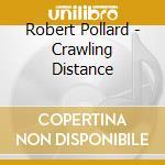 CRAWLING DISTANCE                         cd musicale di Roberto Pollard