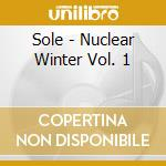 NUCLEAR WINTER VOL. 1                     cd musicale di SOLE