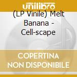 (LP VINILE) Cell-scape lp vinile di Banana Melt