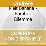 Bambi's Dilemma cd musicale di Banana Melt