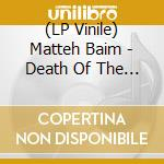 (LP VINILE) Death of the sun lp vinile di Matteah Baim