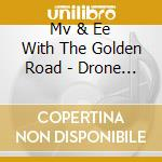DRONE TRAILER cd musicale di MV & EE/THE GOLDEN R