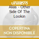 Other side of the looking glass cd musicale di ALIAS