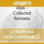 Collected Remixes cd musicale di ALIAS