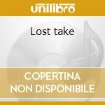 Lost take cd musicale