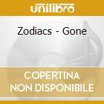 CD - ZODIACS - GONE cd musicale di ZODIACS
