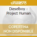Project human cd musicale di Dieselboy
