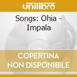 Songs: Ohia - Impala cd musicale di SONGS:OHIA