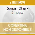 IMPALA                                    cd musicale di SONGS:OHIA