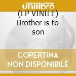 (LP VINILE) Brother is to son lp vinile di Br. Danielson