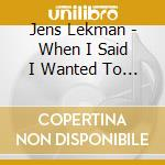 Jens Lekman - When I Said I Wanted To Be Your Dog cd musicale di Jens Lekman