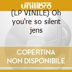 (LP VINILE) Oh you're so silent jens lp vinile di Jens Lekman