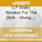 (LP VINILE) GIVING UP THE GHOST lp vinile di WINDSOR FOR THE DERB