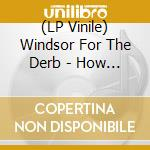 (LP VINILE) How we lost lp vinile di WINDSOR FOR THE DERB